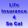 Life Insurance 4 So Cal